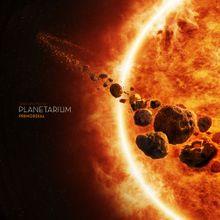 Planetarium: Primordial