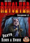 Revolver Expansion 1.5: Death Rides a Horse